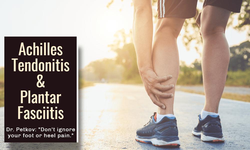 achilles tendonitis and plantar fasciitis