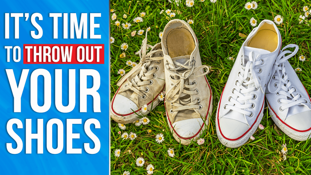 its time to throw out your shoes